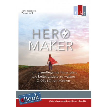 HERO MAKER: Fünf grundlegende Prinzipien (E-Book)